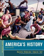 America's History, For the AP* Course (Beford Integrated Media Edition): Edition 8