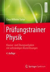 Prüfungstrainer Physik: Klausur- und Übungsaufgaben mit vollständigen Musterlösungen, Ausgabe 4