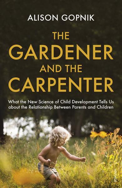 The Gardener and the Carpenter