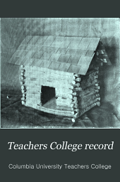 Teachers College Record: Volume 8