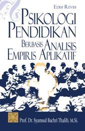 Psikologi Pendidikan Berbasis Analisis Empiris Aplikatif