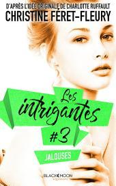 Les Intrigantes - Tome 3 - Jalouses