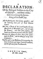 A Declaration of the Besieged Soldiers in the City of Colchester and their resolution concerning the surrendring of the said city  etc PDF