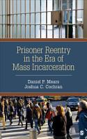 Prisoner Reentry in the Era of Mass Incarceration PDF