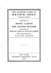 The Collected Works of Henrik Ibsen: Hedda Gabler. The master builder