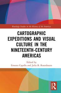 Cartographic Expeditions and Visual Culture in the Nineteenth Century Americas PDF