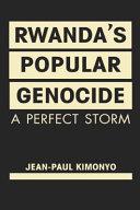 Rwanda's Popular Genocide
