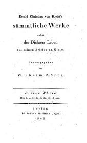 Ewald Christian von Kleist's sämmtliche Werke nebst des Dichters Leben aus seinen Briefen an Gleim: Bände 1-2