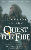 La Guerre du feu  Quest for Fire    The book that inspired the Jean Jacques Annaud s 1982 movie PDF