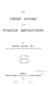 The Chief Actors in the Puritan Revolution