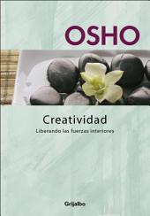 Creatividad: Liberando las fuerzas interiores