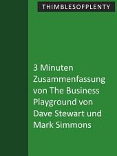 3 Minuten Zusammenfassung von The Business Playground von Dave Stewart und Mark Simmons