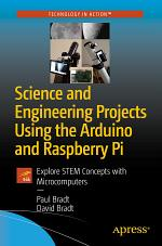 Science and Engineering Projects Using the Arduino and Raspberry Pi