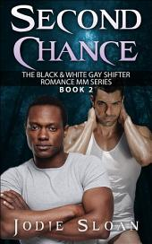 Second Chance ( The Black & White Gay Shifter Romance MM Series )