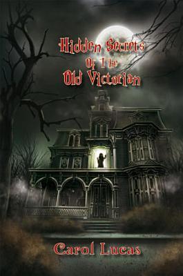 Hidden Secrets of the Old Victorian
