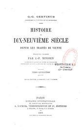 Histoire du dix-neuvième siècle depuis les traités de Vienne: Volumes15à16