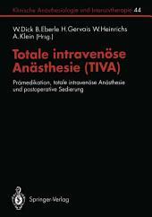 Totale intravenöse Anästhesie (TIVA): Prämedikation, totale intravenöse Anästhesie und postoperative Sedierung