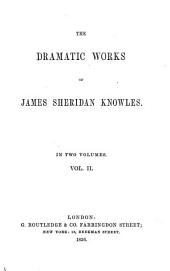 Dramatic Works: The love-chase. Woman's wit; or, Love's disguises. The maid of Mariendorpt. Love. John of Procida; or, The bridals of Messina. Old maids. The rose of Arragon. The secretary
