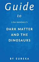 Guide to Lisa Randall s Dark Matter and the Dinosaurs PDF