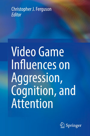 Video Game Influences on Aggression  Cognition  and Attention