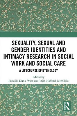 Sexuality  Sexual and Gender Identities and Intimacy Research in Social Work and Social Care