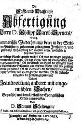 Die Safft- und Krafft-lose Abfertigung Herrn D. Philipp Jacob Speners ...