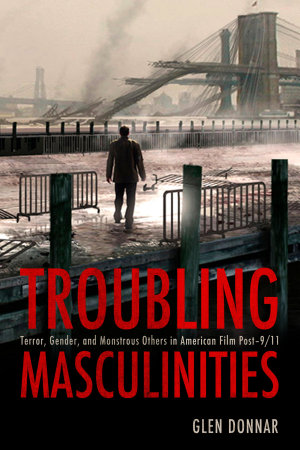 Troubling Masculinities