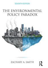The Environmental Policy Paradox: Edition 7