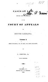 Cases at Law, Argued and Determined in the Court of Appeals of South Carolina: 1839-1840. 1839/1840