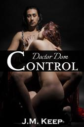 Doctor Dom - Control (Mind Control Sex)