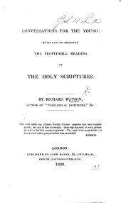 Conversations for the young: designed to promote the profitable reading of the holy Scriptures