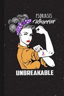Psoriasis Warrior Unbreakable