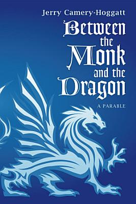 Between the Monk and the Dragon PDF