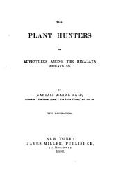 The Plant Hunters: Or, Adventures Among the Himalaya Mountains, Page 1882