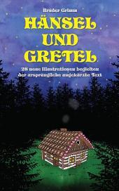 Hänsel und Gretel: 28 neue Illustrationen begleiten der ursprüngliche ungekürzte Text: Fixed-layout