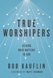 True Worshipers Book PDF