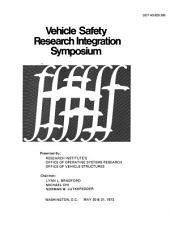 Vehicle Safety Research Integration Symposium, Washington, D.C., May 30 & 31, 1973