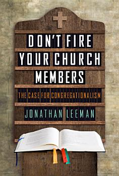 Don t Fire Your Church Members PDF