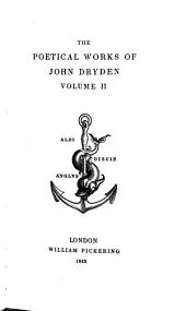 The Poetical Works of John Dryden: Volume 2