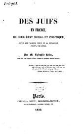 Des Juifs en France: De leur état moral et politiques depuis les premiers temps de la monarchie jusqu'à nos jours