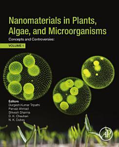 Nanomaterials in Plants  Algae  and Microorganisms
