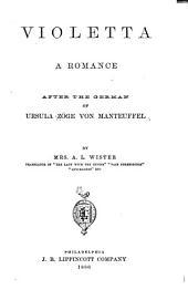 Violetta: A Romance After the German of Ursula Zöge Von Manteuffel