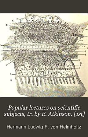 Popular lectures on scientific subjects  tr  by E  Atkinson   1st  PDF