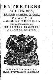 Entretiens solitaires, prieres, et meditations pieuses