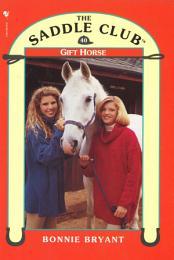 Saddle Club 40: Gift Horse