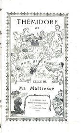 Thémidore, ou, Mon histoire et celle de Ma Maitresse