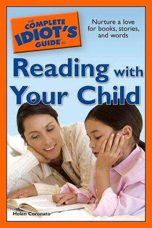 The Complete Idiot s Guide to Reading with Your Child PDF