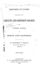 Reports of Cases Determined in the Circuit and District Courts of the United States of Oregon and California: 1859-1869