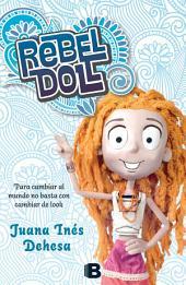 Rebel Doll: Para cambiar al mundo no basta con cambiar de look