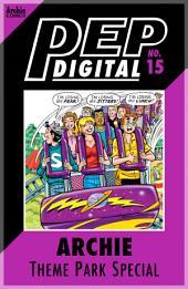 Pep Digital Vol. 015: Archie's Theme Park Special